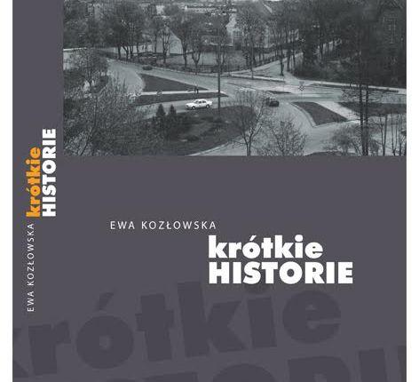 """""""Krótkie historie"""" Ewy Kozłowskiej nominowane do literackiego """"Wawrzynu"""""""