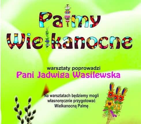 """""""Palmy Wielkanocne"""". Warsztaty w Miejsko-Powiatowej Bibliotece Publicznej  w Olecku"""