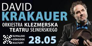 David Krakauer Live i Orkiestra Klezmerska Teatru Sejneńskiego w SOK-u @ Suwałki | podlaskie | Polska