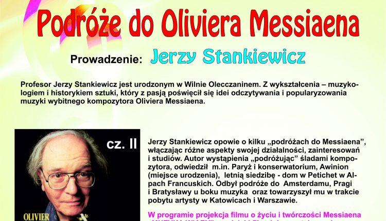 Spotkanie z profesorem Jerzym Stankiewiczem pt. Podróże do Oliviera Messiaena