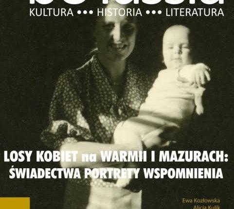 """Kobiety Warmii i Mazur w nowym numerze """"Borussi"""". W numerze m.in. tekst Ewy Kozłowskiej"""