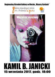Wernisaż wystawy Kamila B. Janickiego @ ROK - Galeria  Prawdziwej Sztuki im. Andrzeja Legusa | Olecko | warmińsko-mazurskie | Polska