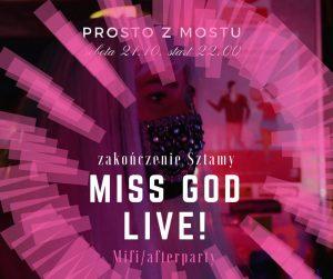 Miss God Live! i Mifi afterparty, zakończenie Sztamy w Prosto z Mostu @ Prosto z Mostu | Olecko | warmińsko-mazurskie | Polska