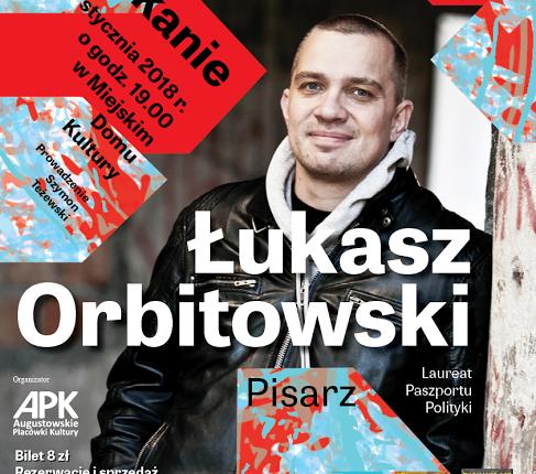Jak pisarz z pisarzem – Łukasz Orbitowski w Augustowie