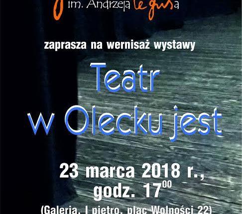 """""""Teatr w Olecku jest"""". Janusz Klimaszewski zaprasza na wernisaż wystawy"""
